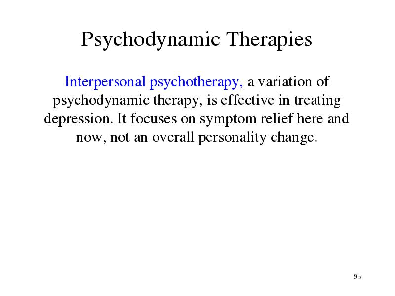 psychotherapy strategies drawn from psychodynamic and interpersonal Objectives it remains largely unclear, firstly whether short-term psychodynamic psychotherapy (stpp) is an effective treatment for depression, and secondly, which.
